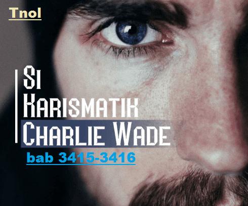 Si Karismatik Charlie Wade bab 3415-3416 Banyak Kejutan di Easclift