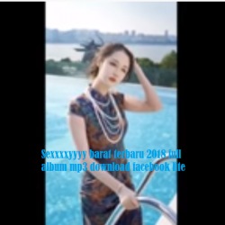 Sexxxxyyyy barat terbaru 2018 full album mp3 download facebook lite