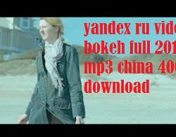 yandex ru video bokeh full 2018 mp3 china 4000 download