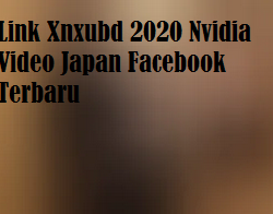 Link Xnxubd 2020 Nvidia Video Japan Facebook Terbaru